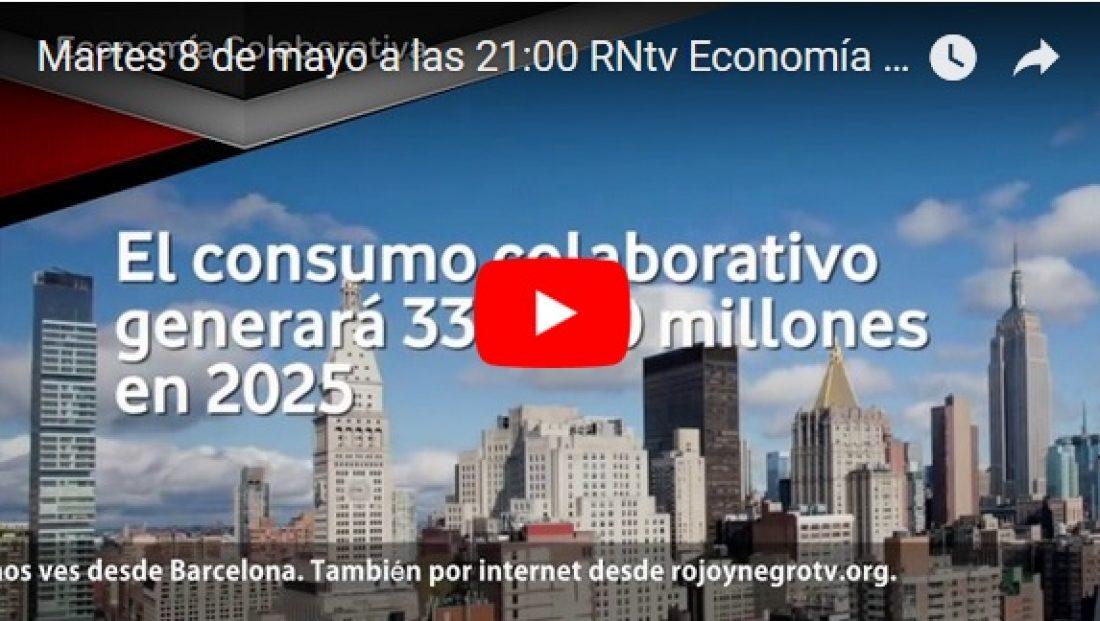 Martes 8 de mayo a las 21:00 RNtv Economía Colaborativa