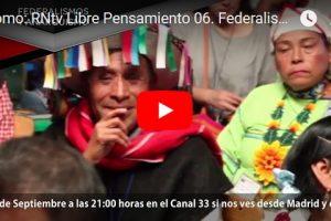 Promo: RNtv Libre Pensamiento 06. Federalismos y anarquismos