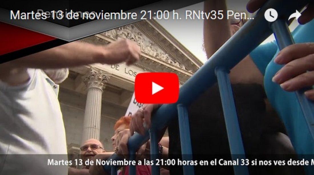 Martes 13 de noviembre 21:00 h. RNtv35 Pensiones