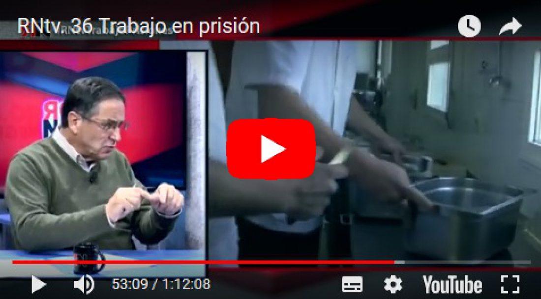RNtv. 36 Trabajo en prisión