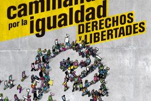 Caminando por la Igualdad, los Derechos y las Libertades el 6 de abril tod@s a Madrid