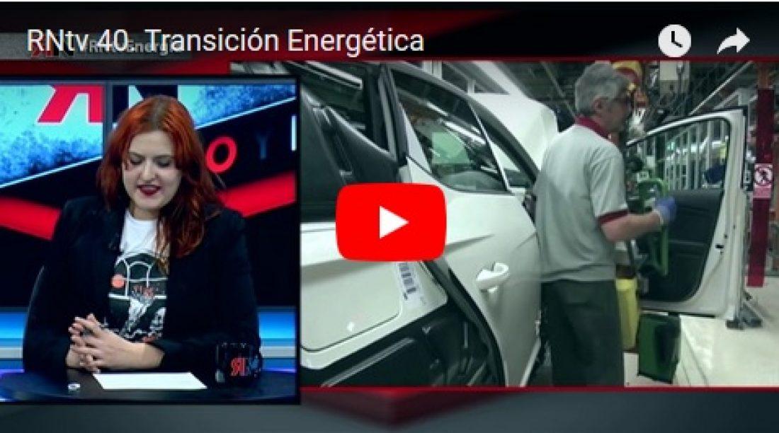 RNtv 40. Transición Energética