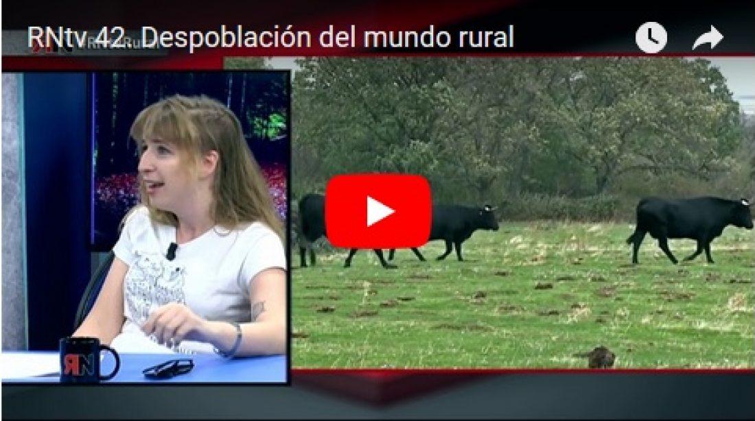 RNtv 42. Despoblación del mundo rural