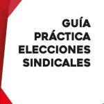 Guía práctica de Elecciones Sindicales 2018