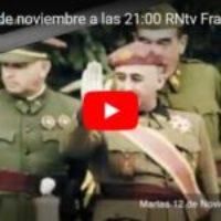 Martes 12 de noviembre a las 21:00 RNtv Franquismo