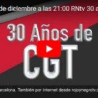 Martes 10 de diciembre a las 21:00 RNtv 30 años como CGT