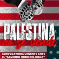 Por la Libertad del Pueblo Palestino, contra el acuerdo entre EEUU y el Estado Israel