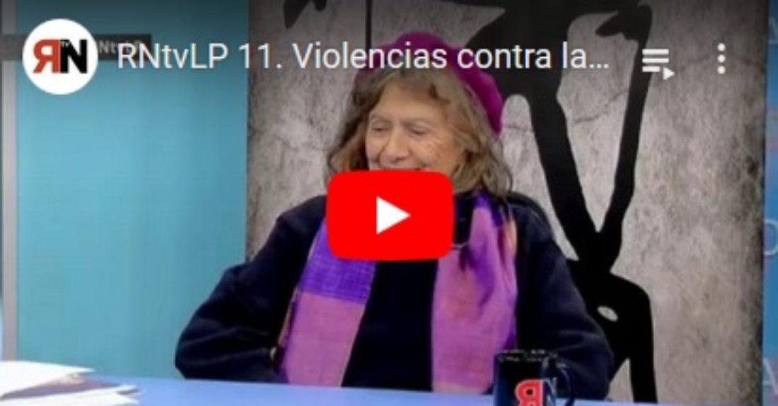 RNtvLP 11. Violencias contra las mujeres