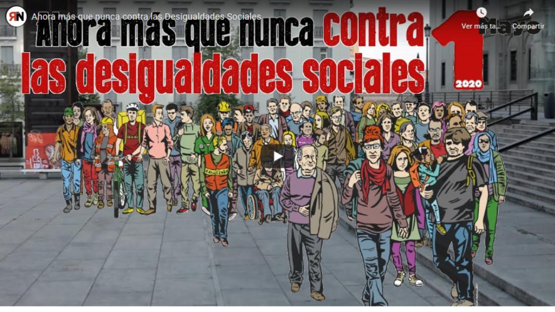 Vídeo 1º de Mayo: Ahora más que nunca contra las Desigualdades Sociales