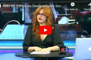 RNtv 49. Contra las Desigualdades Sociales